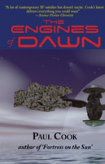 The Engines of Dawn - Paul Cook