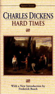 Hard Times - Charles Dickens, Frederick Busch