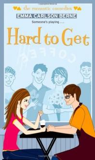 Hard to Get (Simon Romantic Comedies) - Emma Carlson Berne
