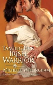 Taming Her Irish Warrior (Harlequin Historical / MacEgan Brothers, Book 5) - Michelle Willingham