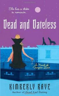 Dead and Dateless - Kimberly Raye