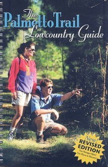 The Palmetto Trail Lowcountry Guide - Yon Lambert, Oliver Buckles, Steve Collum