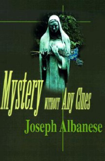 Mystery Without Any Clues - Joseph Albanese