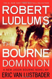 The Bourne Dominion - Eric Van Lustbader