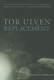 Replacement (Norwegian Literature) by Tor Ulven (2012-06-19) - Tor Ulven;Kerri A. Pierce
