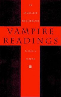 Vampire Readings: An Annotated Bibliography - Patricia Altner