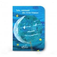 Tato, zdobądź dla mnie Księżyc - Eric Carle, Lena Hadder