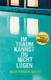 Im Traum kannst du nicht lügen: Roman - Malin Persson Giolito,Thorsten Alms