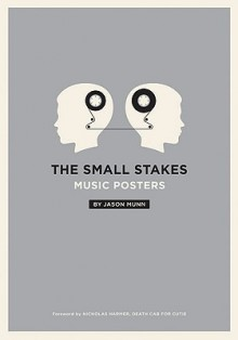 The Small Stakes: Music Posters - Jason Munn, Nick Harmer