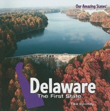 Delaware: The First State - Tika Downey