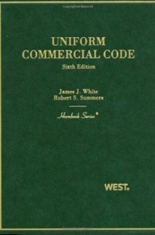 Hornbook on Uniform Commercial Code, 6th Edition (Hornbook Series) - James J. White, Robert S. Summers