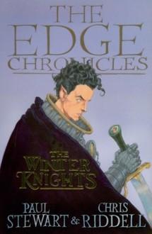The Winter Knights (Edge Chronicles, # 8) - Paul Stewart, Chris Riddell