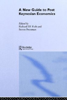 A New Guide to Post-Keynesian Economics - S. Pressman, Richard Holt