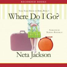 Where Do I Go?: A Yada Yada House of Hope Novel - Neta Jackson, Barbara Rosenblat, Recorded Books