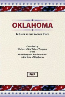 Oklahoma: A Guide to the Sooner State - Federal Writers' Project