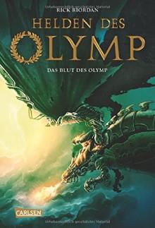 Helden des Olymp, Band 5: Das Blut des Olymp - Rick Riordan,Gabriele Haefs