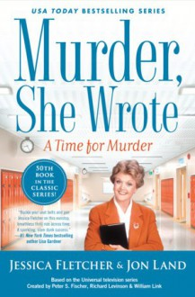 Murder, She Wrote: A Time for Murder - Jon Land,Jessica Fletcher