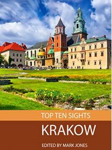 Top Ten Sights: Krakow - Mark Jones