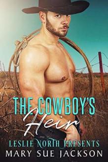 The Cowboy's Heir - Leslie North,Mary Sue Jackson