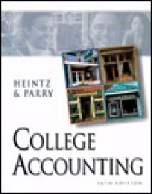 College Accounting Ch 1-10 - James A. Heintz, Robert W. Parry Jr.