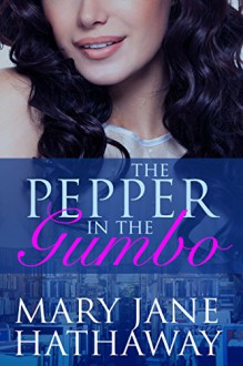 The Pepper In The Gumbo: A Cane River Romance - Mary Jane Hathaway,Kathryn Frazier