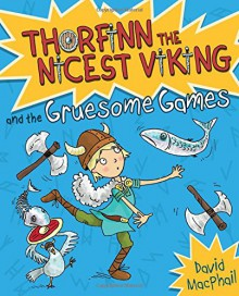 Thorfinn and the Gruesome Games (Young Kelpies) - David MacPhail