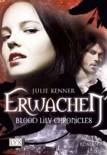 Blood Lily Chronicles 1 - Julie Kenner