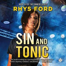 Sin and Tonic (Sinners #6) - Rhys Ford,Tristan James Mabry