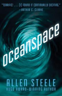 Oceanspace - Allen Steele