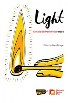 Light: A National Poetry Day Book - Gaby Morgan