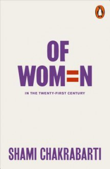 Of Women: In the 21st Century - Shami Chakrabarti