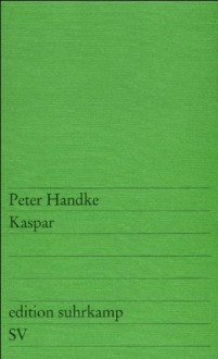 Kaspar - Peter Handke