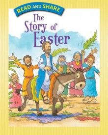 The Story of Easter: Read and Share (Read and Share (Tommy Nelson)) - Gwen Ellis