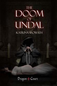 The Doom of Undal (Dragon Court #2) - Katrina Sisowath