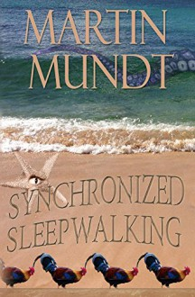 Synchronized Sleepwalking - Martin Mundt