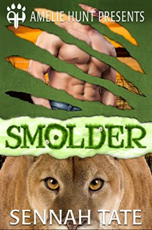 Smolder (Sunset Glade Panthers Book 4) - Sennah Tate,Amelie Hunt