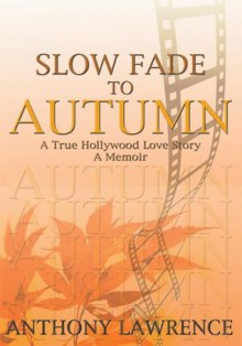 Slow Fade to Autumn - Anthony Lawrence