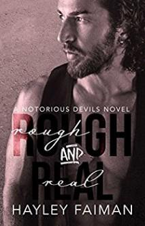 Rough & Real (Notorious Devils Book 7) - Hayley Faiman, Pink Ink Designs, Ellie McLove