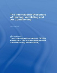 International Dictionary of Heating, Ventilating and Air Conditioning - Rehva