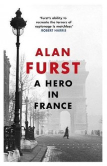 A Hero in France - Alan Furst