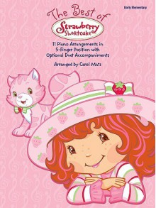 The Best of Strawberry Shortcake: Early Elementary - Carol Matz