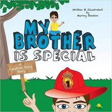 My Brother Is Special: A Cerebral Palsy Story - Murray Stenton,Murray Stenton