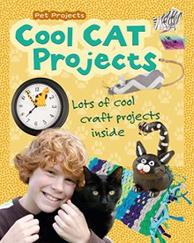 Cool Cat Projects (Pet Projects) - Isabel Thomas