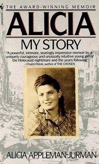 Alicia: My Story (Turtleback School & Library Binding Edition) - Alicia Appleman-Jurman, Gabriel Appleman