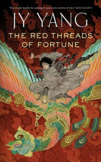 The Red Threads of Fortune (The Tensorate Series) - JY Yang