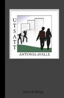 Utsatt - Antonia Avalle