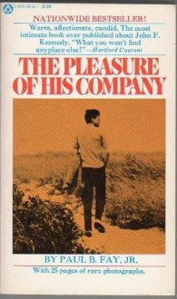 The Pleasure of His Company - Paul B. Fay Jr.