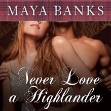 Never Love a Highlander - Maya Banks,Kirsten Potter,Tantor Audio