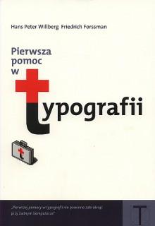 Pierwsza pomoc w typografii - Friedrich Forssman, Hans Peter Willberg