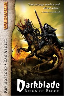 Darkblade: Reign of Blood (Warhammer) - Kev Hopgood,Dan Abnett